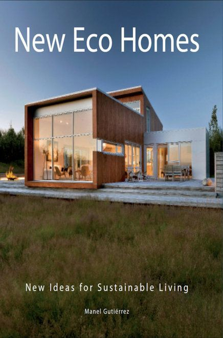New Eco Homes Eco House Sustainable Architecture Architecture