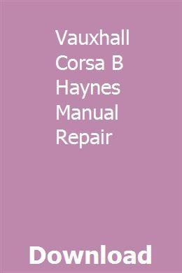 Vauxhall/opel corsa service and repair manual: john s. Mead.