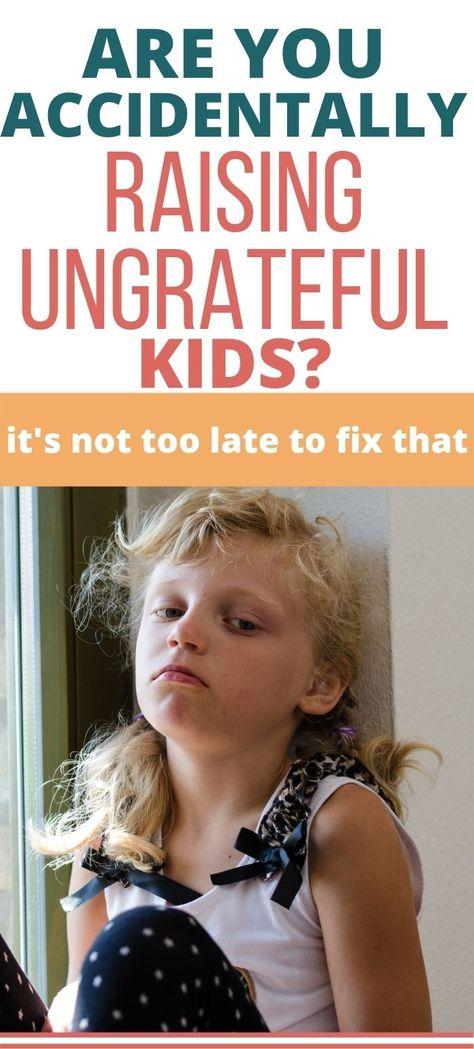 Raising Ungrateful Kids