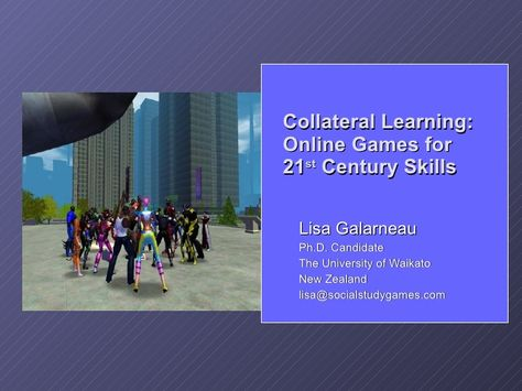 GDC - Collateral Learning: Online Games for 21st Century Skills - Lisa Galarneau