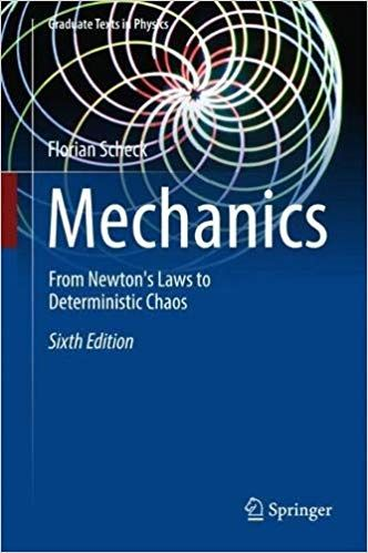Mechanics From Newton S Laws To Deterministic Chaos Graduate