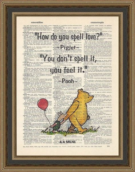 Winnie the Pooh quote How do you spell love, you do not spell it you feel it with clasic illustration of Pooh and Piglet printed on a vintage dictionary page. ***BUY THREE PRINTS AND GET A FOURTH ONE FREE! *** Please do not buy your free print, just let me know which print you want in the notes to