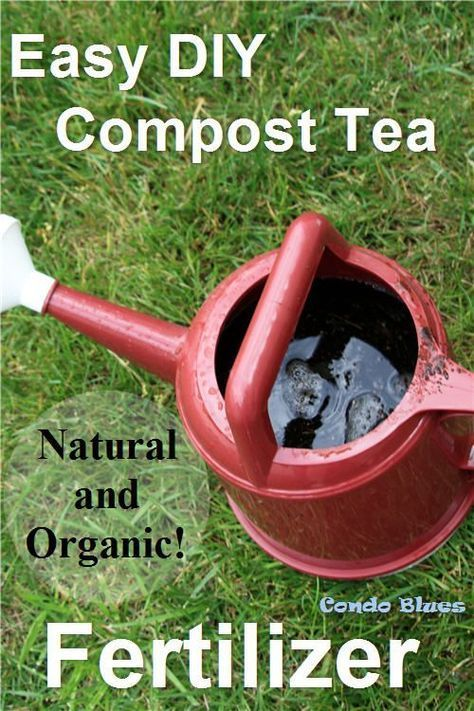 How To Make And Brew Compost Tea The Easy Way For An All Natural And Organic Garden Plant Fertilizer Compost Tea Organic Gardening Tips