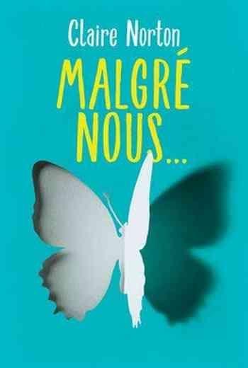 Telecharger Claire Norton Malgre Nous 2019 En Pdf Epub 1001ebooks Telecharger Des Comedy Writing New Comedies Claire
