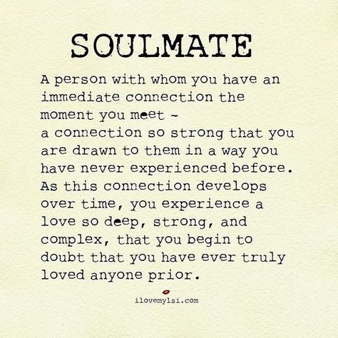 """Soulmate quote idea - love quote idea - """"A person with whom you have an immediate connection the moment you meet..."""" {Courtesy of Love This Pic}"""