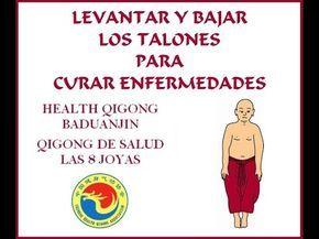 Qigong Chikung Las 8 Joyas Levantar Y Bajar Los Talones Para Curar Enfermedades Youtube Qigong Chikung Ejercicios De Rehabilitación