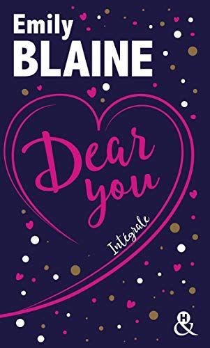 Telecharger Pdf Epub Dear You L Integrale La Saga Phenomene Qui A Revele Emily Blaine En Edition Collector Edition Collector Livre Audio Livres A Lire