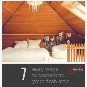 7 Easy Ways To Transform Your Drab Attic Attic Extra Rooms Blog Inspiration