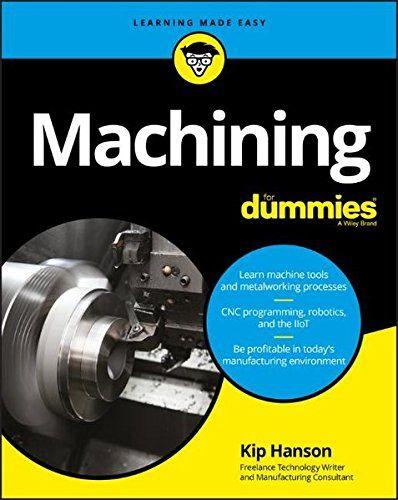 Machining For Dummies (For Dummies (Computer/Tech)) PDF