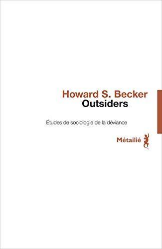 Outsiders De Howard S Becker L Etranger Sociologie Livre Numerique