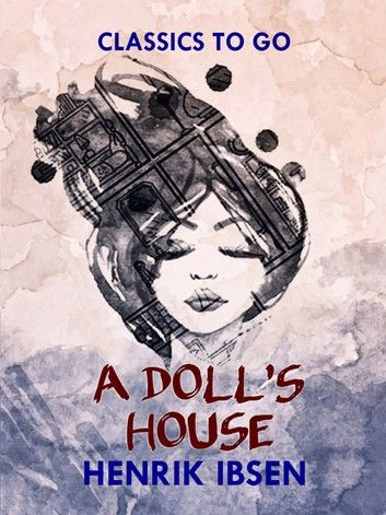 A Doll S House Ebook By Henrik Ibsen In 2020 Dolls This Book