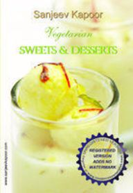 Chill out summer eats and treats by kapoor sanjeev products sweets desserts by sanjeev kapoor vegetarian sweetssanjeev kapoorindian recipesbookindian forumfinder Image collections