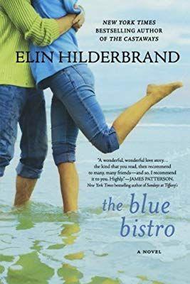 The Blue Bistro A Novel Elin Hilderbrand 9780312628260 Amazon