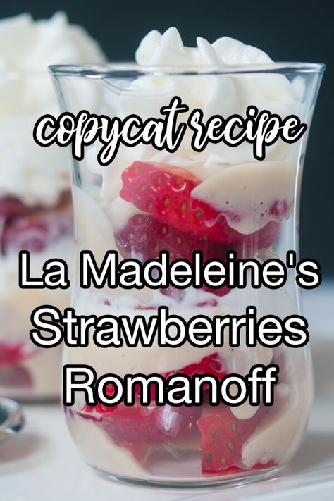 Copycat La Madeleine S Strawberries Romanoff Recipe Cdkitchen Com In 2020 Strawberries Romanoff Chicken Bites Recipes Recipes