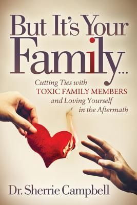 DOWNLOAD PDF] But It's Your Family…: Cutting Ties with Toxic Family