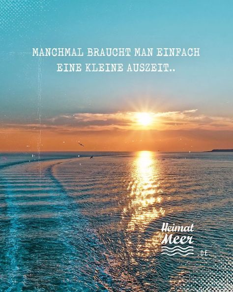Time out at the sea. Mee (h) r the Heimatsee >> - Sayings & Quotes from the sea - #Au ...