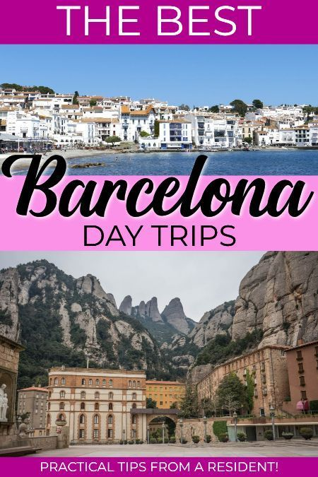 The 20 Best Day Trips From Barcelona Day Trips Barcelona Day