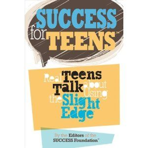 Success For Teens Real Teens Talk About Using The Slight Edge Teens Talking Activities For Teens Books For Teens