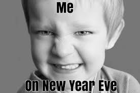 Top 20 New Year Eve Memes New Year Meme Happy New Year Movie Happy New