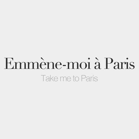 Emmène-moi à Paris • Take me to Paris • /ɑ̃.mɛn mwa a pa.ʁi/
