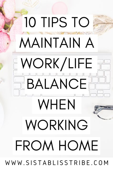 10 Tips To Maintain A Work/Life Balance When Working From Home Working Mom Tips, Work From Home Tips, Work Life Balance Quotes, Balance In Life, Selfies, Self Improvement Tips, Time Management Tips, Health And Beauty Tips, Life Hacks