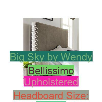Big Sky By Wendy Bellissimo Upholstered Headboard Size Twin Upholstered Bellissimo Headboard Wendy Size Pare Upholstered Headboard Parents Room Headboard