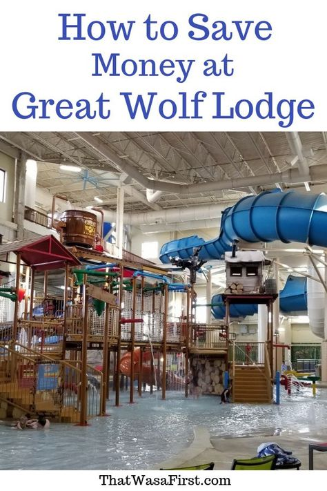 Great Wolf Lodge - 16 Easy Ways to Save Money on Your Trip