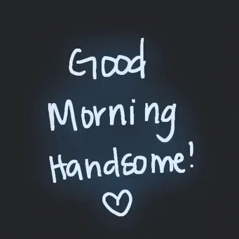 Good Morning Handsome Love GIF - GoodMorningHandsome GoodMorning Love - Discover & Share GIFs