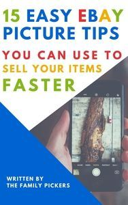 15 Easy Ebay Picture Tips You Can Use Today To Sell Your Items Faster Ebay Selling Tips Things To Sell Making Money On Ebay