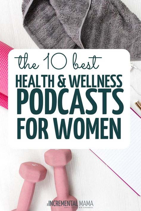 The 10 Best Health Podcasts for Women in 2020