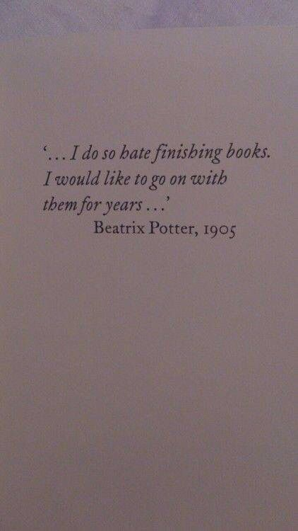 Beatrix Potter quote, 'I do so hate finishing books. I would like to go on with them for years. ' My sentiments exactly Quotes for book lovers I Love Books, Good Books, Books To Read, My Books, Beatrix Potter, The Words, Literary Quotes, Reading Quotes, I Love Reading