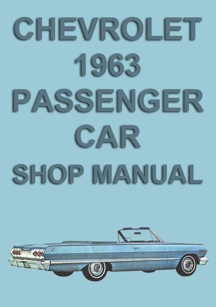 Chevrolet Bel Air Biscayne Impala 1963 Workshop Manual Car
