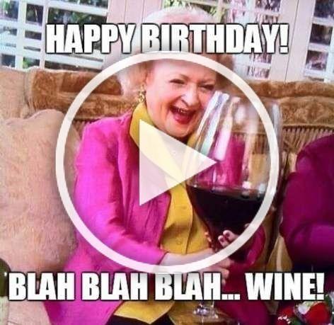 Betty White Happy Birthday Meme Wine Happy Birthday Funny Humorous Hot Weather Humor Happy Birthday Funny