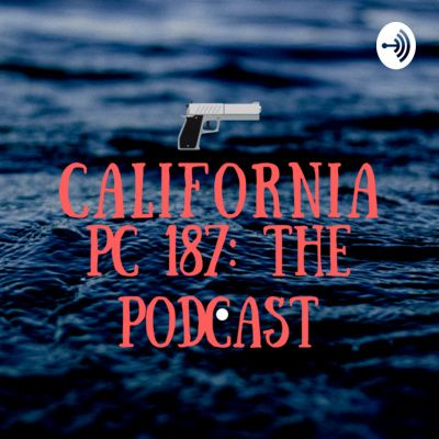 Pin On California Pc 187 The Podcast