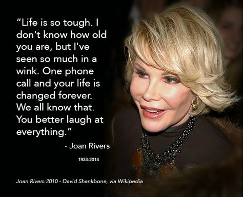 """Joan Rivers Quote: """"The first rule of survival is: Make your ..."""