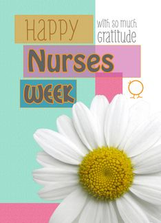 Happy nurses week to my wonderful daughter and all of my nursing nurses week with gratitude daisy scrapbook modern card m4hsunfo Image collections