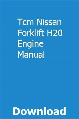 Tcm Nissan Forklift H20 Engine Manual | emcheelite | Repair ... on