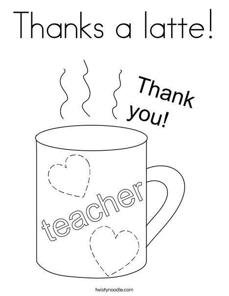 Thanks A Latte Coloring Page Twisty Noodle Thanks A Latte Coloring Pages Teacher Appreciation Printables