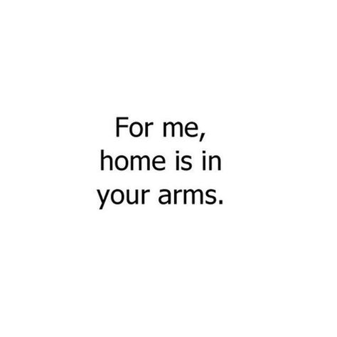 Love & Soulmate Quotes :You are my Home my Sweet Love. Our Girls are off to school. im starting some lau