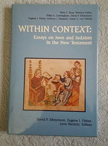 Within Context Essay On Jew And Judaism In The New Testament Mary C Boy Other Edited By David P Efroymson Book For Boys