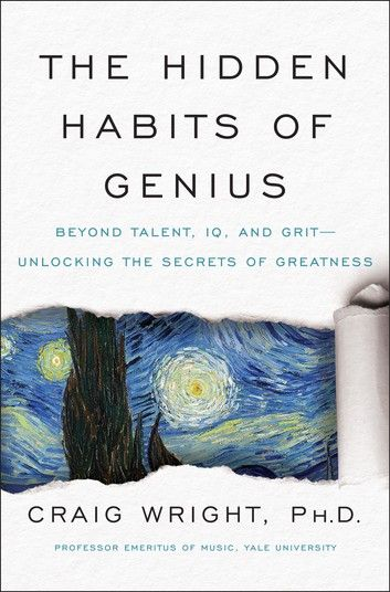 The Hidden Habits Of Genius Ebook By Craig Wright Rakuten Kobo In 2020 What Is Genius Habits Of Mind Audio Books