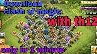 Download Clash Of Magic Th12 Server Clash Of Clans Mod Apk Clash Of Clans Clash Of Clans Hack Clan
