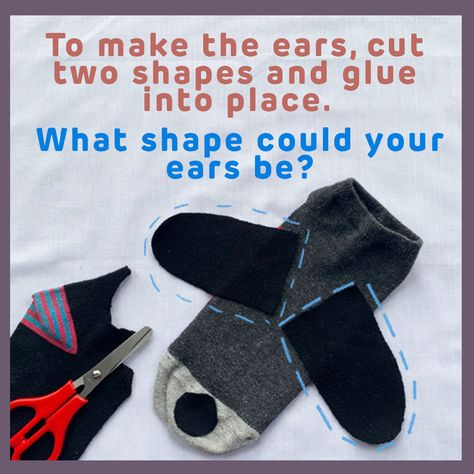 To make the ears, cut two shapes and glue into place. What shape could your ears be?