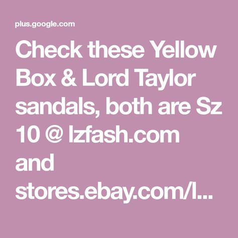 c2c8c78cc6d7 Check these Yellow Box   Lord Taylor sandals