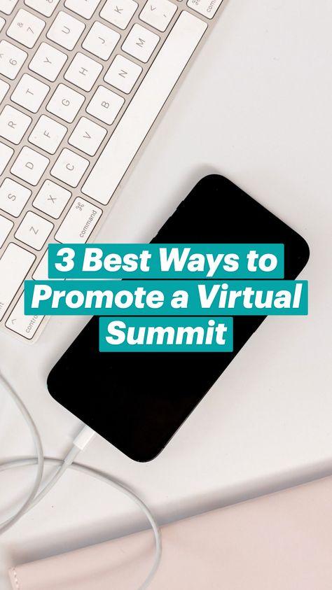 3 Best Ways toPromote a VirtualSummit