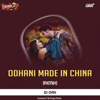 Odhani Made In China Remix Dj Grx Newdjsworld Com In 2020 Dj Remix Songs Dj Songs Dj Remix