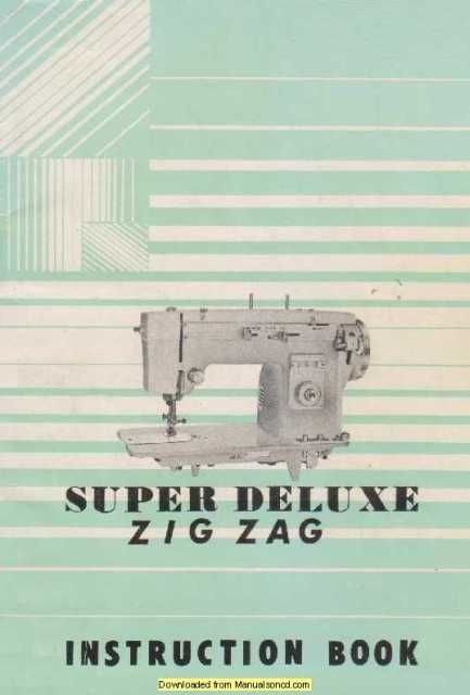Super Deluxe Zig Zag Sewing Machine Instruction Manual