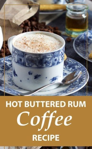 This Hot Buttered Rum Coffee Recipe Is A Rich And Creamy Treat Made With Butter Coffee And Hot Buttered Rum Coffee Recipe Butter Coffee Recipe Hot Buttered Rum