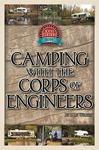 The Wright Guide to Camping With the Corps of Engineers: The Complete Guide to Campgrounds Built and Operated by the U. Army Corps of Engineers (Wright Guides) Auto Camping, Rv Camping Tips, Camping Places, Camping World, Camping Life, Rv Life, Camping Ideas, Camping Spots, Camping Stuff