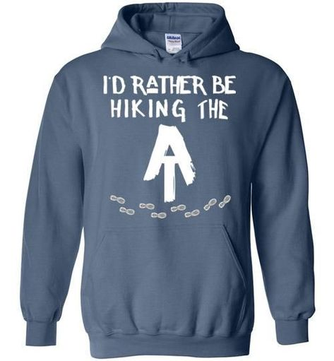 b01ba69cea6 I d Rather Be Hiking The AT Appalachian Trail Hiker Hoodie ...